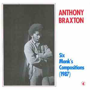 Anthony Braxton - Six Monk's Compositions  download