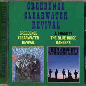 Creedence Clearwater Revival / John Fogerty - Creedence Clearwater Revival / The Blue Ridge Rangers download