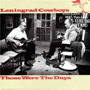 Leningrad Cowboys - Those Were The Days download