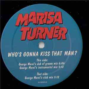 Marisa Turner - Who's Gonna Kiss That Man? (The Morel Mixes) download