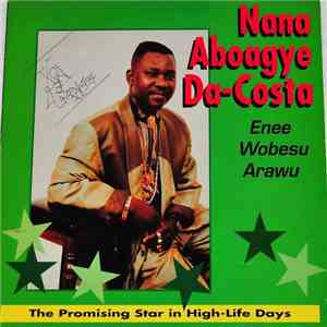 Nana Aboagye Da-Costa - Enee Wobeseu Arawu download