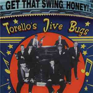 Torello's Jive Bugs - Get That Swing, Honey! download